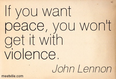 if-you-want-peace-you-wont-get-it-with-violence-john-lennon