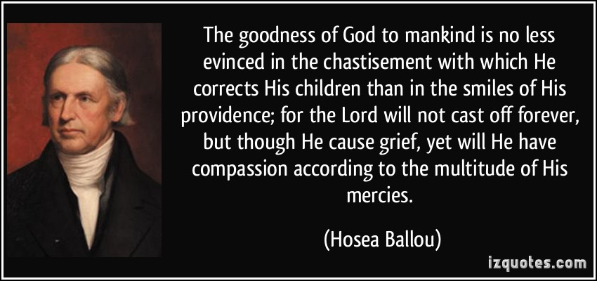 quote-the-goodness-of-god-to-mankind-is-no-less-evinced-in-the-chastisement-with-which-he-corrects-his-hosea-ballou-363228