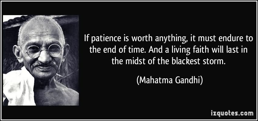 if-patience-is-worth-anything-it-must-endure-to-the-end-of-time-and-a-living-faith-will-last-in-the-midst-of-the-blackest-storm
